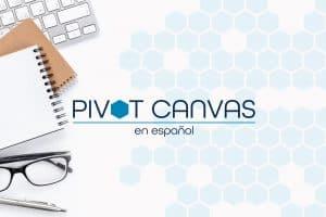 Pivot Canvas en Español